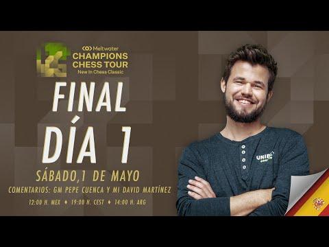 ¡GRAN FINAL MAGNUS VS NAKAMURA!   MELTWATER CHAMPIONS CHESS TOUR (Día 1)