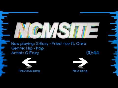 Hip hop  G-Eazy - Fried rice Ft. Onra