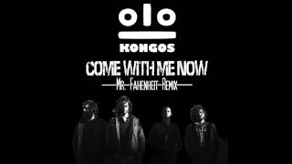 FREE DOWNLOAD: Kongos - Come With Me Now (Mr. Fahrenheit Remix)