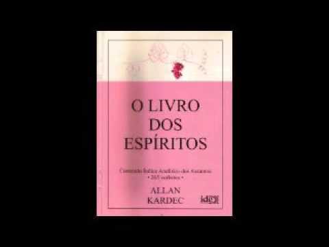 O livro dos Espíritos - Allan Kardec Parte 1 - YouTube