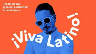 ¡ Viva Latino ! Songs 2018 - PART 1 (Spotify)