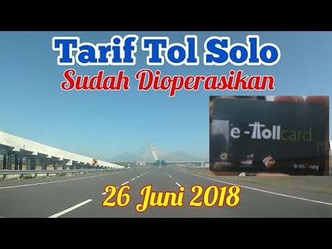 Info Tarif Tol Solo / Surakarta 26 Juni 2018 Sudah Di Operasionalkan