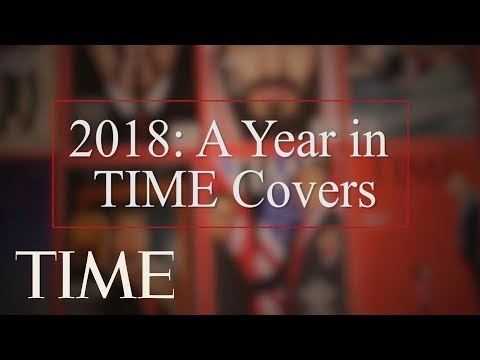 Take A Look Back At All Of TIME's Covers In 2018 | TIME