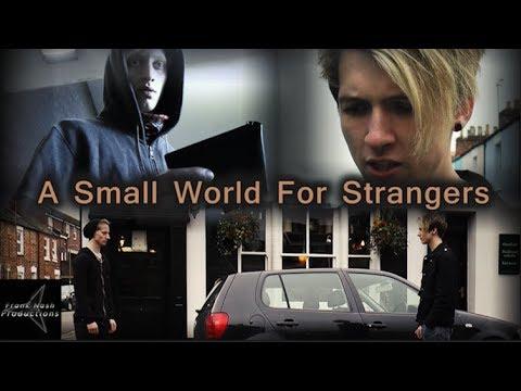 A Small World For Strangers (Short Film)