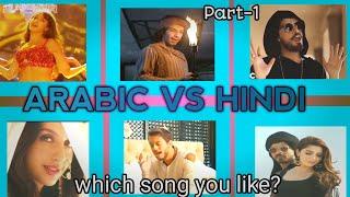 Arabic vs Hindi Songs | which song you like?  Bollywood industry's Hindi vs Arabic Songs