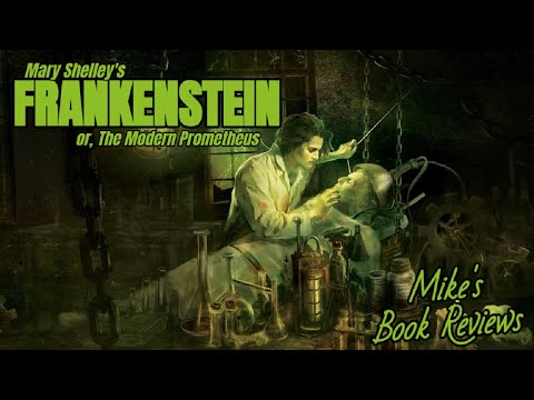 Frankenstein; or, The Modern Prometheus by Mary Shelley Book Review