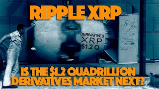 Ripple XRP: Could Ripple's Next Vertical Be The $1.2 Quadrillion Derivatives Market After CBPs?