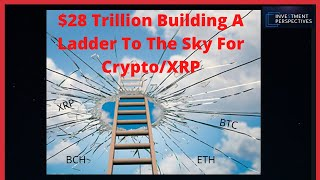 Ripple/XRP-$28 Trillion Dollar US Market Will Soon Open Up To Crypto, iTrustCapital-Gold/Crypto