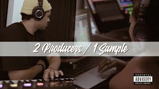 2 Producers Flip A Sample Made From Scratch