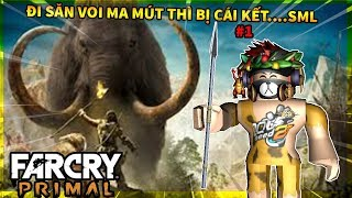 Far Cry Primal #1|Đi Săn Voi Ma Mút Thì Bị Cái Kết...SML|MinhFireDiamond