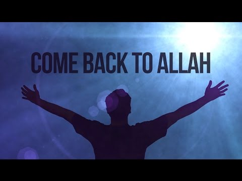 Come back to Allah - Shaykh Alaa El Sayed