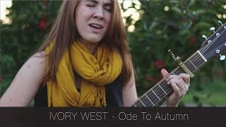 Ivory West - Ode To Autumn // {The Catalyst Sessions}