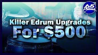 Killer Edrum Upgrades For $500