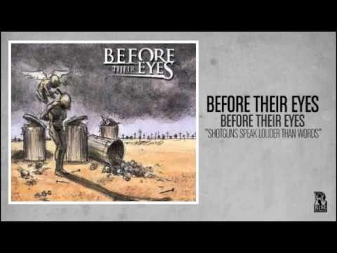 Before Their Eyes - Shotguns Speak Louder Than Words