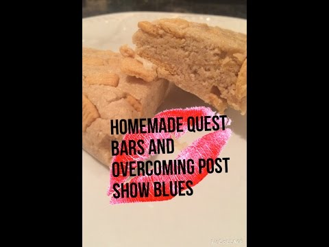 Homemade Quest Bars without Vitafiber and Overcoming Post show Blues
