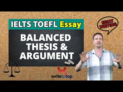 ielts/-toefl-essay:-balanced-thesis-&-body-paragraphs