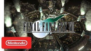 Final Fantasy VII - Launch Trailer - Nintendo Switch
