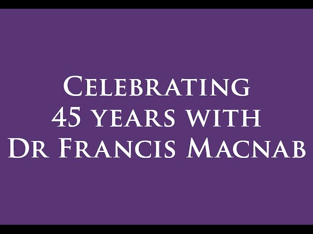 Celebrating 45 Years with Dr Francis Macnab