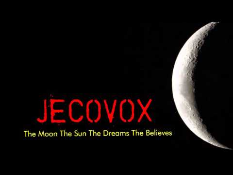 JECOVOX - The Moon The Sun The Dreams The Believes full album