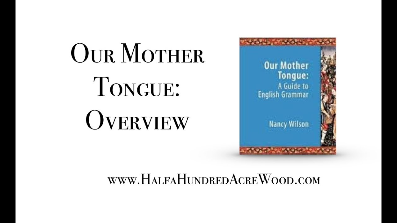 an overview of our mother tongue by nancy wilson an overview of our mother tongue by nancy wilson