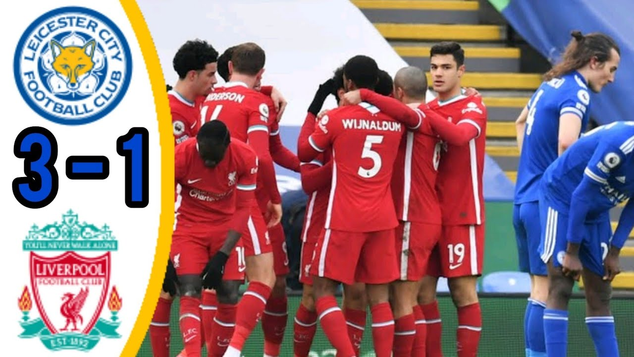 Leicester City Vs Liverpool 3 1 All Goals And Extended Highlights Premier League 2021 Youtube
