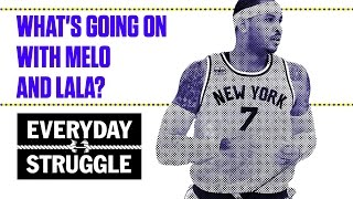 Carmelo, LaLa, and Sliding in Some Instagram DMs | Everyday Struggle