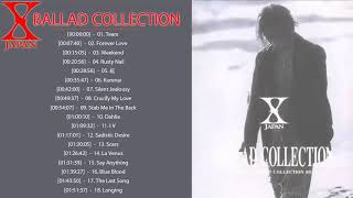 X Japan メドレー ♫ X Japan Ballad Collection ♫ X Japan 人気曲 2019 ♫ X Japan おすすめの名曲 ♫ X japan forever love