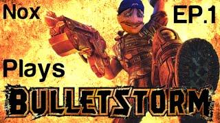 Nox Plays Bulletstorm Part 1 | Helemacopternermerner! Thumbnail