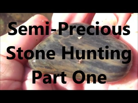 Semi-Precious Stone Hunt Part 1of 3