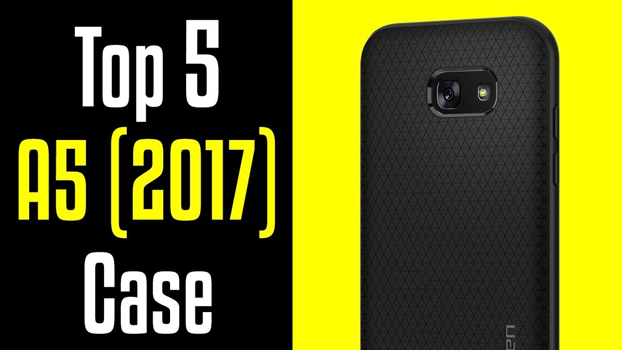 finest selection ea2ac 3c032 🔻Top 5 Samsung Galaxy A5 (2017) Cases