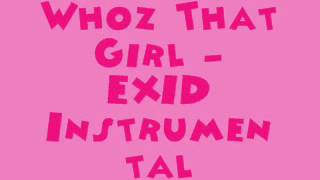 Whoz That Girl - EXID [MR] (Instrumental) + DL link