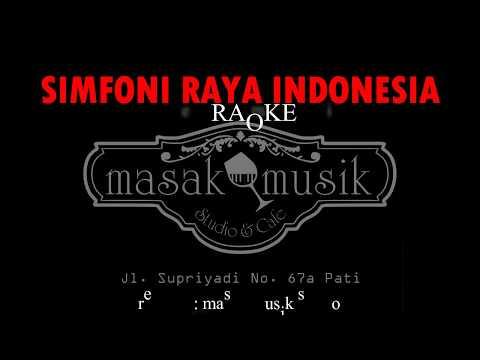 SIMFONI RAYA INDONESIA - KARAOKE / IRINGAN
