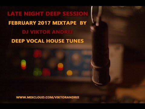 Viktor Andrei Late Night Deep Session February 2017(DeepVocalHouseMix)