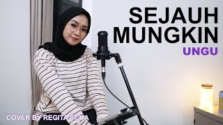 Download Lagu SEJAUH MUNGKIN - UNGU (COVER BY REGITA ECHA) mp3