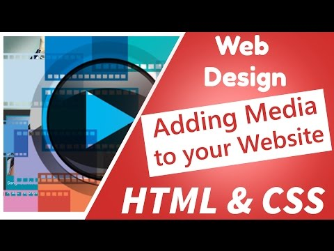 05 - Web Design - Adding Media Like Images Audio And Video To Your Website - CSS And HTML