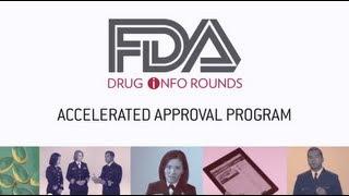 FDA Drug Info Rounds, July 2012: Accelerated Approval Program