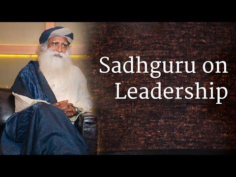 Sadhguru on Leadership