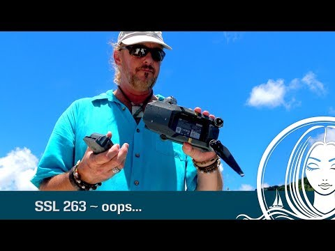 SSL 263 ~ Oops...  Crashed our DJI Mavic Pro in the ocean...