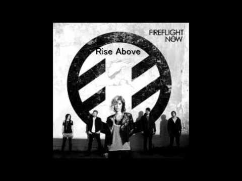 Fireflight - Rise Above(Lyrics)