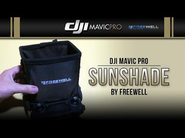 DJI Mavic Pro / Sunshade by Freewell (Showcase)