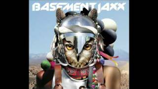 Basement Jaxx ft. Kelis, Meleka & Chipmunk