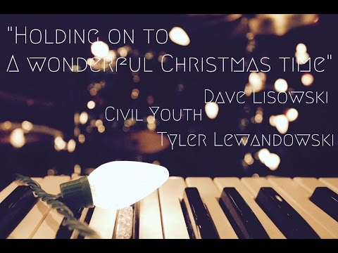 Civil Youth - Holding On To a Wonderful Christmas Time (Cover)