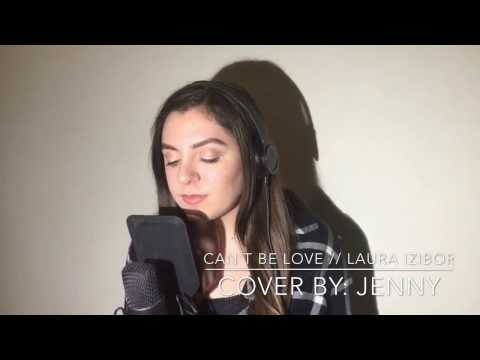 Laura Izibor - Can't Be Love (cover By Jenny)