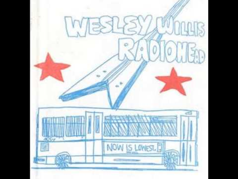 Wesley Willis - Richard Speck