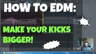 How to EDM: Add Power to Your Kick Samples / Make Them Big FL Studio Tutorial (+ Free FLP, Samples)
