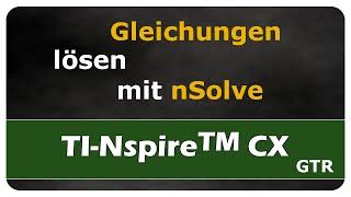 Let's Learn TI Nspire™ CX Gleichungen lösen mit nSolve
