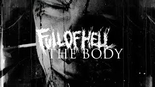 THE BODY And FULL OF HELL - One Day You Will Ache Like I Ache (Trailer)