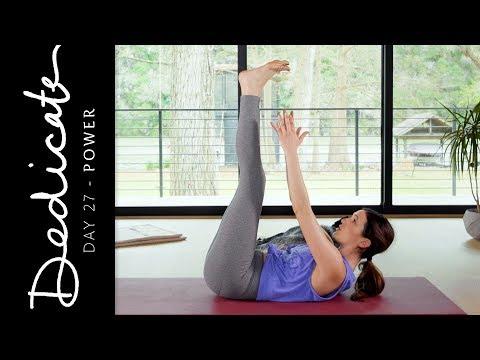 Dedicate - Day 27 - Power     Yoga With Adriene