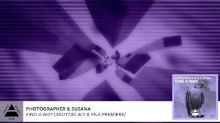 Photographer & Susana - Find A Way (Aly & Fila ASOT700 premiere)