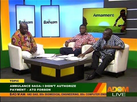 Ambulance Saga: I didn't authorize payment - Badwam Mpensenpensenmu on Adom TV (20-9-17)